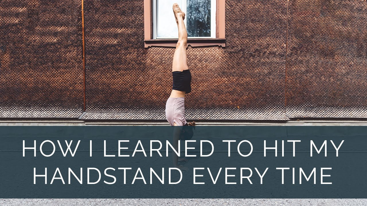 How I learned to hit my handstand every time